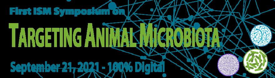 Targeting Animal Microbiota Symposium – September 21, 2021 – Virtual Symposium